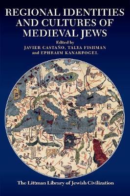 Regional Identities and Cultures of Medieval Jews - Littman Library of Jewish Civilization (Hardback)