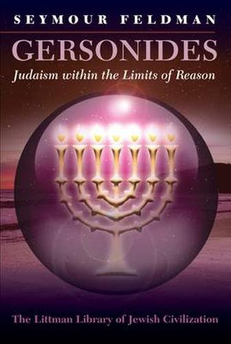 Gersonides: Judaism Within the Limits of Reason - Littman Library of Jewish Civilization (Paperback)