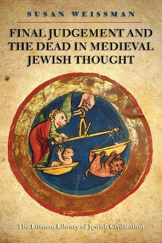 Final Judgment and the Dead in Medieval Jewish Thought (Hardback)