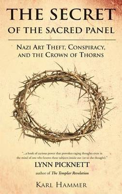 The Secret of the Sacred Panel: Nazi Art Theft, Conspiracy and the Crown of Thorns (Paperback)