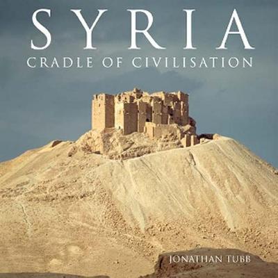 Syria: Cradle of Civilisation (Hardback)