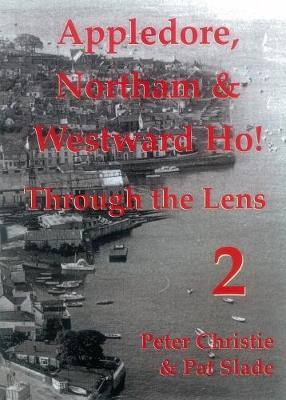 Appledore Northam and Westward Ho!: Through the Lense: No. 2 (Paperback)