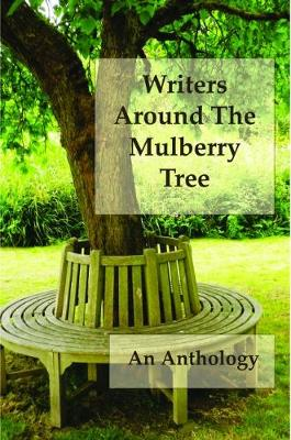 Writers Around the Mulberry Tree (Paperback)