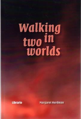 Walking in Two Worlds (Paperback)