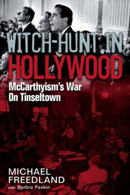 Witch Hunt in Hollywood: McCarthyism's War on Tinseltown (Paperback)