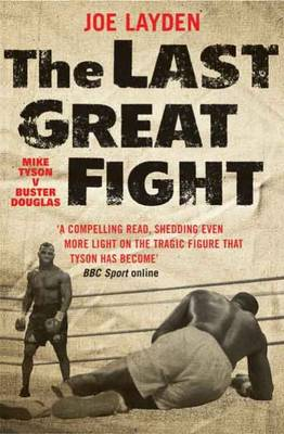 The Last Great Fight: The Extraordinary Tale of Two Men and How One Fight Changed Their Lives Forever (Paperback)
