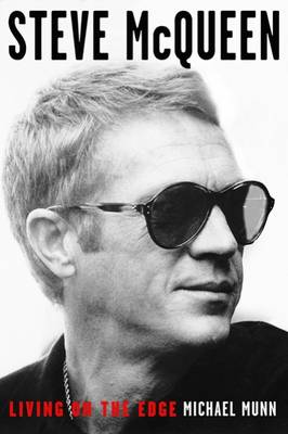 Steve McQueen: Living on the Edge (Hardback)