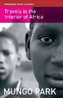 Travels in the Interior of Africa - Stanfords Travel Classics (Paperback)