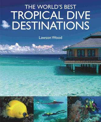 The World's Best Tropical Dives (Hardback)