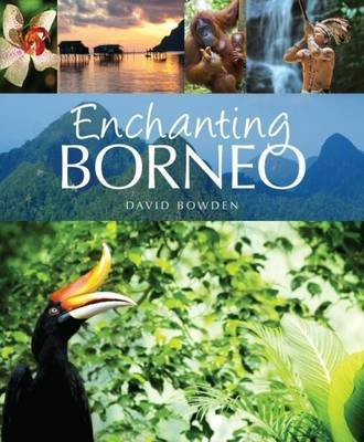 Enchanting Borneo - Enchanting Asia (Paperback)