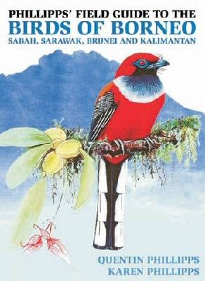 Phillipps' Field Guide to the Birds of Borneo (Hardback)