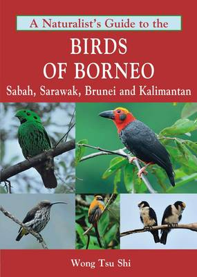 A Naturalist's Guide to the Birds of Borneo (Paperback)