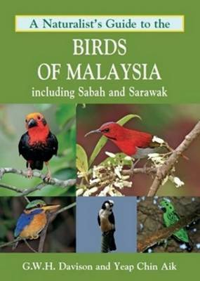 Naturalist's Guide to the Birds of Malaysia: Including Sabah and Sarawak (Paperback)