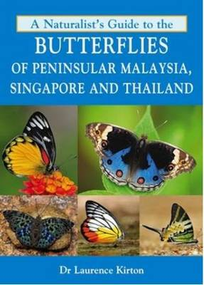 Naturalist's Guide to the Butterflies of Peninsular Malaysia, Singapore (Paperback)