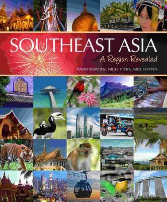 Southeast Asia: A Region Revealed (Hardback)
