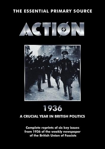 Action: 1936: A Crucial Year in British Politics (Paperback)