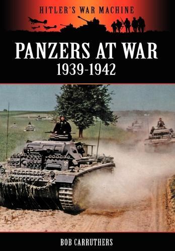 Panzers at War 1939-1942 - Hitler's War Machine (Paperback)