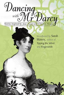 Dancing With Mr Darcy: Stories Inspired by Jane Austen (Paperback)
