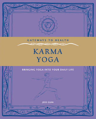 Karma Yoga: Bringing Yoga into Your Daily Life - Gateways to Health (Paperback)