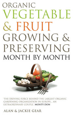 Organic Vegetables & Fruit Growing & Preserving Month by Month (Paperback)