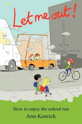 Let Me Out: How To Enjoy The School Run (Paperback)