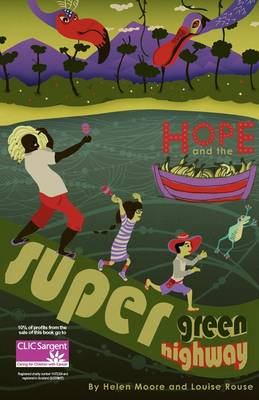 Hope and the Super Green Highway (Paperback)