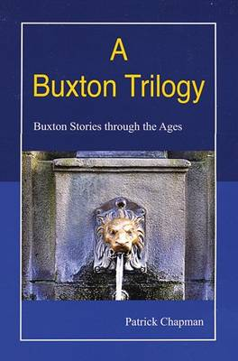 A Buxton Trilogy: Buxton Stories Through the Ages (Paperback)