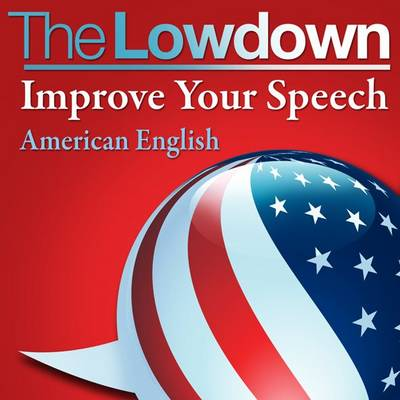 Improve Your Speech - American English - The Lowdown (CD-Audio)