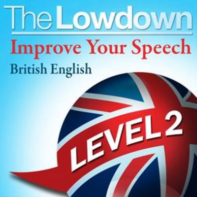 Improve Your Speech British English Level 2 - The Lowdown (CD-Audio)