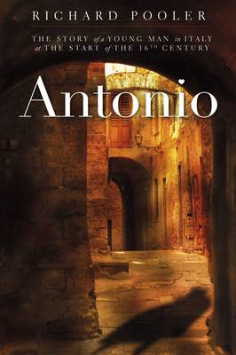 Antonio: The Story of a Young Man in Italy at the Start of the 16th Century (Paperback)