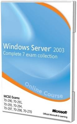 Windows Server 2003 MCSE Complete 7 Exam Collection (exams 70-290, 70-291, 70-293, 70-294, 70-297, 70-298, 70-270) Official Online Course (CD-ROM)