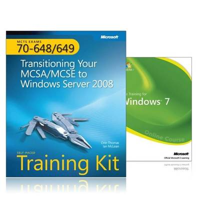 MCTS Self-placed Training Kit and Online Course Bundle (exams 70-648 & 70-649): Transitioning Your MCSE/MCSE to Windows Server 2008