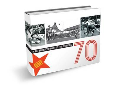 The Big Brentford Book of the Seventies (Hardback)