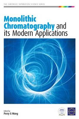 Monolithic Chromatography and Its Modern Applications - Chromsoc Separation Science Series (Hardback)