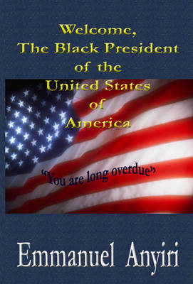 Welcome, Black President of the United States of America (Paperback)