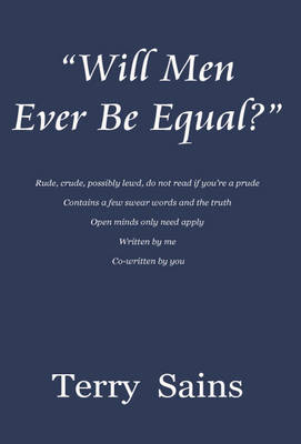 Will Men Ever be Equal (Paperback)