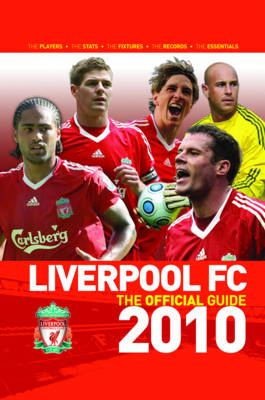 Liverpool FC the Official Guide 2010 2010 (Hardback)