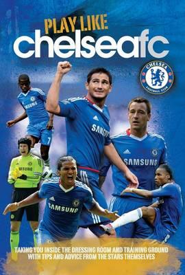 Play Like Chelsea FC (Hardback)