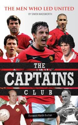 The Captains Club: Men Who Led United (Hardback)