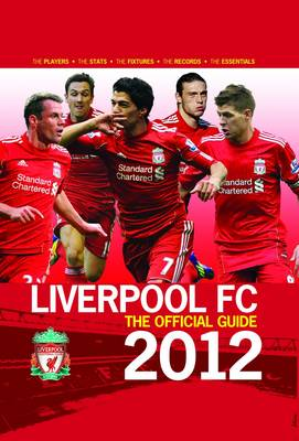Liverpool FC the Official Guide 2012 2012 (Hardback)