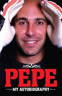 Pepe - My Autobiography (Hardback)