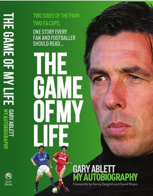 The Game of My Life Gary Ablett - My Story (Hardback)