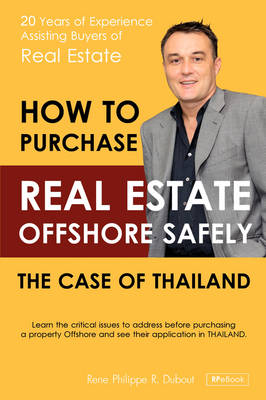 How to Purchase Offshore Real Estate Safely: The Case of Thailand (Paperback)