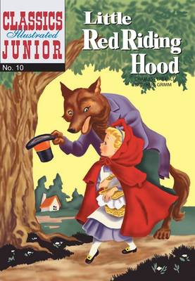 Little Red Riding Hood - Classics Illustrated Junior No. 10 (Paperback)
