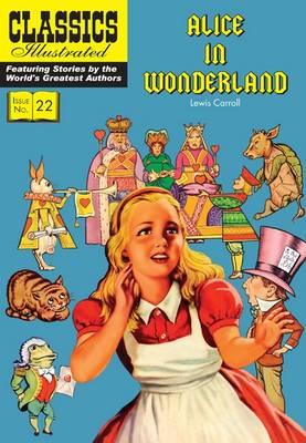 Alice in Wonderland: Alice's Adventures in Wonderland - Classics Illustrated (Paperback)