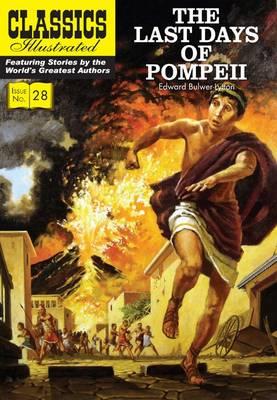 Last Days of Pompeii - Classics Illustrated 28 (Paperback)