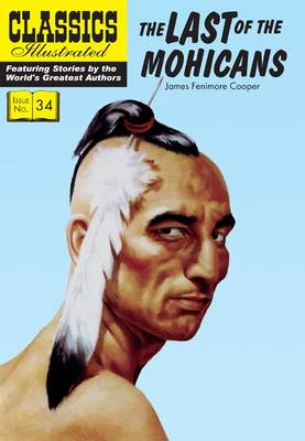 Last of the Mohicans - Classics Illustrated (Paperback)