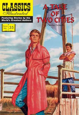A Tale of Two Cities - Classics Illustrated (Paperback)