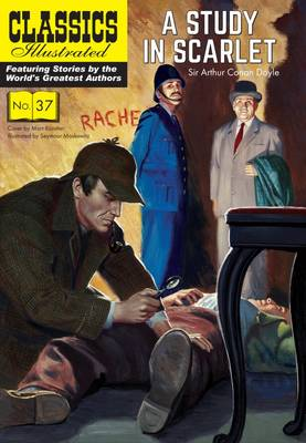 Study in Scarlet: A Sherlock Holmes Mystery - Classics Illustrated 37 (Paperback)