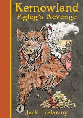 Kernowland 4 Pigleg's Revenge - Kernowland in Erthwurld Series 4 (Paperback)